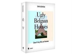 Dossier Batibouw - Ugly Belgian Houses ook verzameld in boek